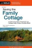 Saving the Family Cottage: A Guide to Succession Planning for Your Cottage, Cabin, Camp or V...
