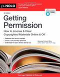 Getting Permission : How to License and Clear Copyrighted Materials Online and Off