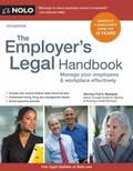 Employer's Legal Handbook : Manage Your Employees and Workplace Effectively