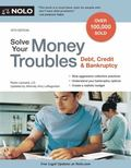 Solve Your Money Troubles : Debt, Credit and Bankruptcy