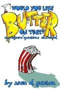 Would You Like Butter on That Moviegoers' Questions Answered