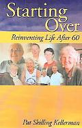 Starting Over Reinventing Life After 60