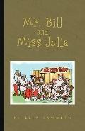 Mr. Bill And Miss Julie