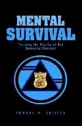 Mental Survival: Training the Psyche of Our Domestic Warriors