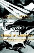 Where Is America?: An African Immigrant's Portrait of the Quest to Achieve the Elusive Ameri...