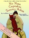 No More Cupcakes and Tummy Aches: A Story for Parents and Their Celiac Children to Share