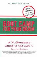 Boot Camp For Your Brain A No-nonsense Guide To The Sat I