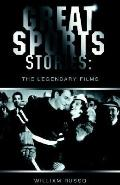 Great Sports Stories The Legendary Films
