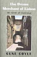 Dream Merchant Of Lisbon The Game Of Espionage