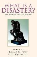 What Is A Disaster New Answers To Old Questions