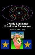 Cosmic Eliminator Unanimous Anonymous