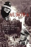 Aurora An Alabama School Teacher in Germany Struggles to Keep Her Children During Wwii After...