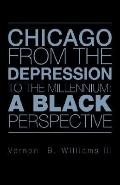 Chicago from the Depression to the Millennium A Black Perspective