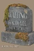 Waiting for Death, Forgotten Stones