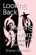 Looking Back-Moving Forward