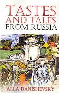 Tastes and Tales from Russia