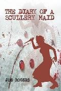 Diary of a Scullery Maid