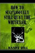 How to Successfully Still-Hunt the Whitetail