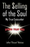 Selling of the Soul My True Encounter,