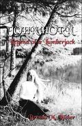 John Horn Legend of a Lumberjack