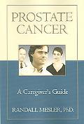 Prostate Cancer A Caregiver's Guide