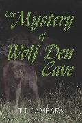Mystery of Wolf Den Cave