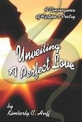 Unveiling a Perfect Love A Convergence of Fiction And Poetry