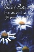 Rose Patrick Poems and Tales: (for Young and Old)