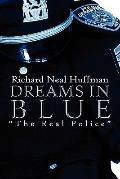 Dreams in Blue The Real Police