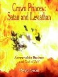 Crown Princes Atan And Leviathan Accuser Of The Brethren And God Of Self
