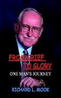 From grief to Glory : One mans Journey