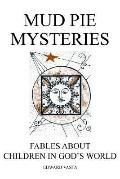 Mud Pie Mysteries Fables About Children In God's World