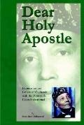 Dear Holy Apostle Experiences and Letters of Guidance With the Honorable Elijah Muhammad