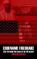 Codename Firedrake Life Through the Eyes of an FBI Asset