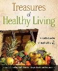 Treasures of Healthy Living : A Journey Unveiling God's Plan for Ultimate Health and Relatio...