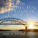 Faith, Favorites, Fun, and Fotos of Cape Cod