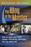 Way Of The Master How to Share Your Faith Simply, Effectively, Biblically-- The Way Jesus Did