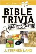 Complete Book of Bible Trivia Bad Guys Edition
