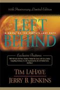 Left Behind A novel of the Earth's Last Days  10th Anniversary Limited Edition