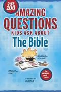 Amazing Questions Kids Ask About the Bible