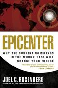 Epicenter Why the Current Rumblings in the Middle East Will Change Your Future