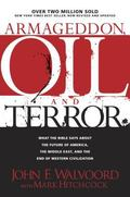 Armageddon, Oil and Terror What the Bible Says About the Future