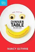 One Year of Dinner Table Devotions and Discussion Starters: 365 Opportunities to Grow Closer...