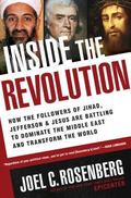 Inside the Revolution: How the Followers of Jihad, Jefferson and Jesus Are Battling to Domin...