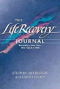 Life Recovery Journal: Becoming a New You - One Step at a Time