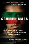 Son of Hamas : A Gripping Account of Terror, Betrayal, Political Intrigue, and Unthinkable C...