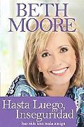 Hasta luego, Inseguridad: Has sido una mala amiga (Spanish Edition)