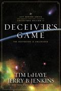 Deceiver's Game: The Destroyer Is Unleashed (Left Behind Series Collectors Edition)