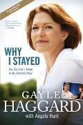 Why I Stayed : The Choices I Made in My Darkest Hour