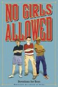No Girls Allowed : Devotions for Boys